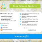 Curso Online de GeoServer – Turma II, inscrições abertas!