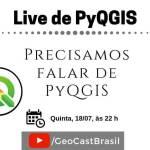 Live: Precisamos falar de PyQGIS