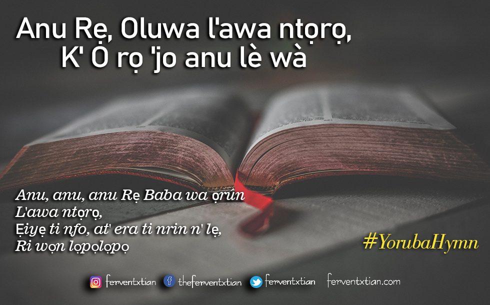Yoruba Hymn: Anu Rẹ, Oluwa l'awa ntọrọ