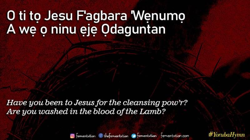 Yoruba Hymn: O Ti Tọ Jesu F'agbara 'Wenumo – Are You Washed in the Blood?