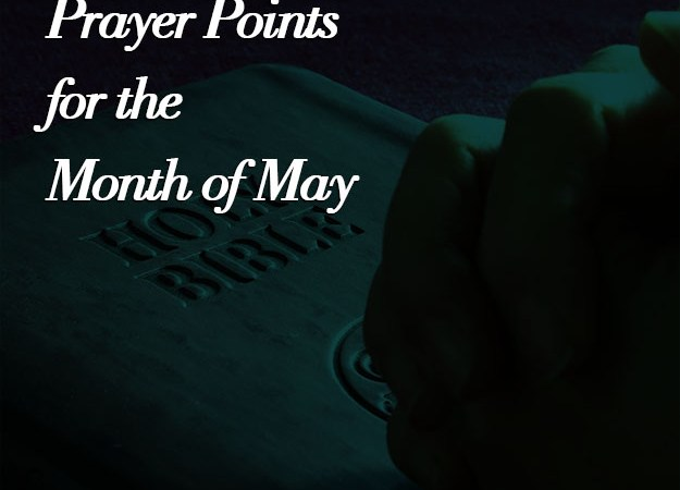Breakthrough Prayer Points for the Month of May