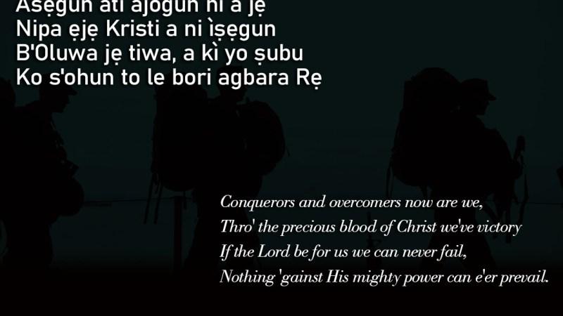 Yoruba Hymn: Asẹgun ati Ajogun ni a jẹ – Conquerors and Overcomers now are we