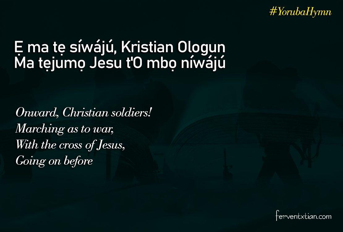 Yoruba Hymn: Ẹ ma Tẹsíwájú Kristian Ologun – Onward Christian Soldiers