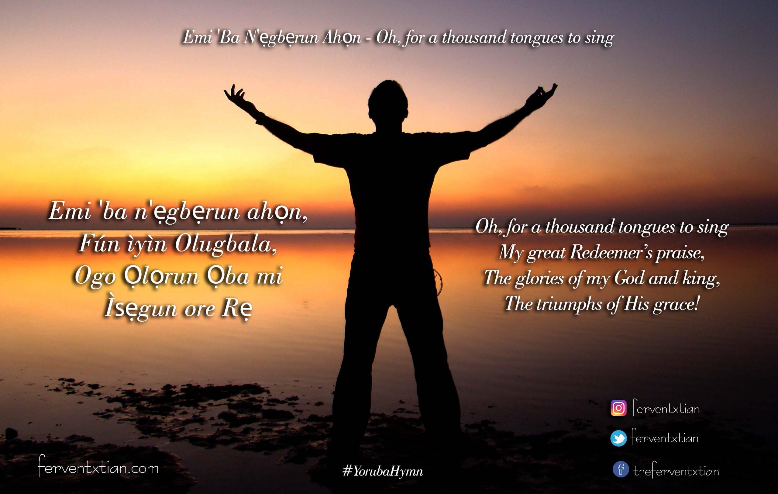 Yoruba Hymn: Emi 'Ba N'ẹgbẹrun Ahọn – Oh, for a thousand tongues to sing