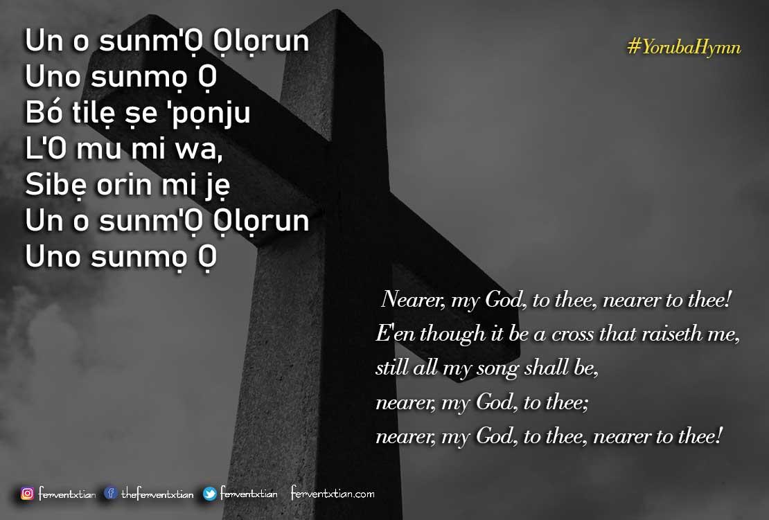 Yoruba Hymn: Un o sunm'Ọ, Ọlọrun, Uno sunmọ Ọ – Nearer, my God, to thee, nearer to thee