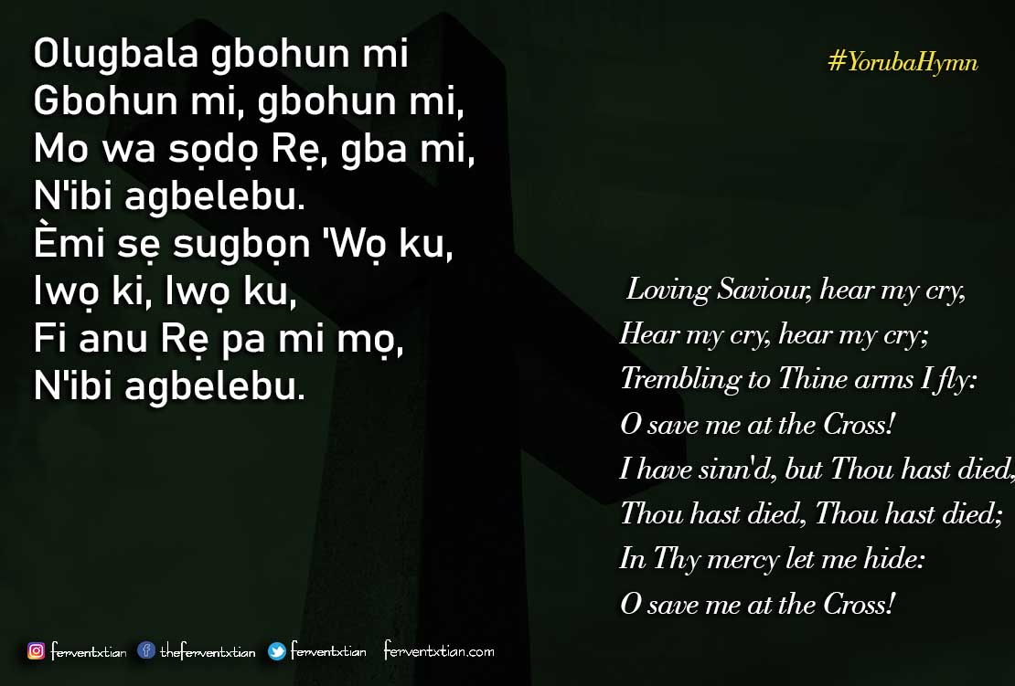 Yoruba Hymn: Olugbala gbohun mi – Loving Saviour, hear my cry