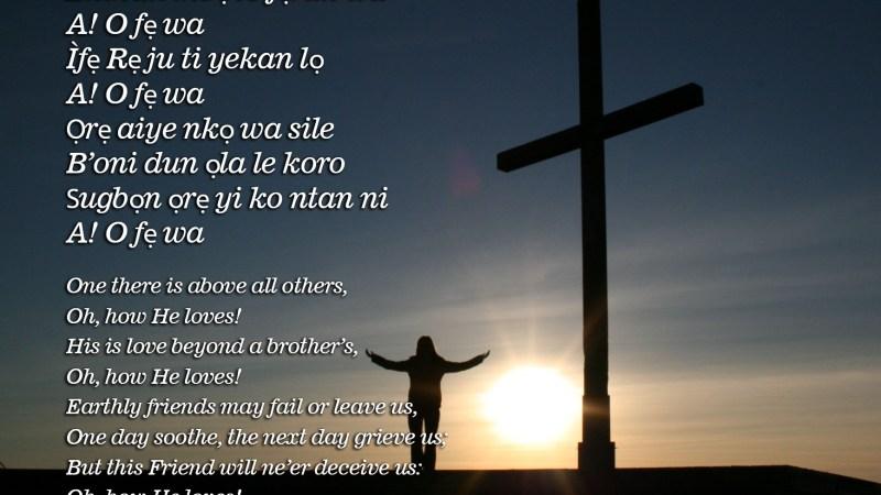 Yoruba Hymn – Enikan mbẹ to fẹràn wa – One there is above all others