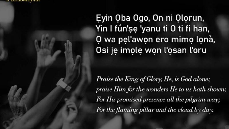 Yoruba Hymn: Ẹyin Ọba Ogo – Praise the King of Glory