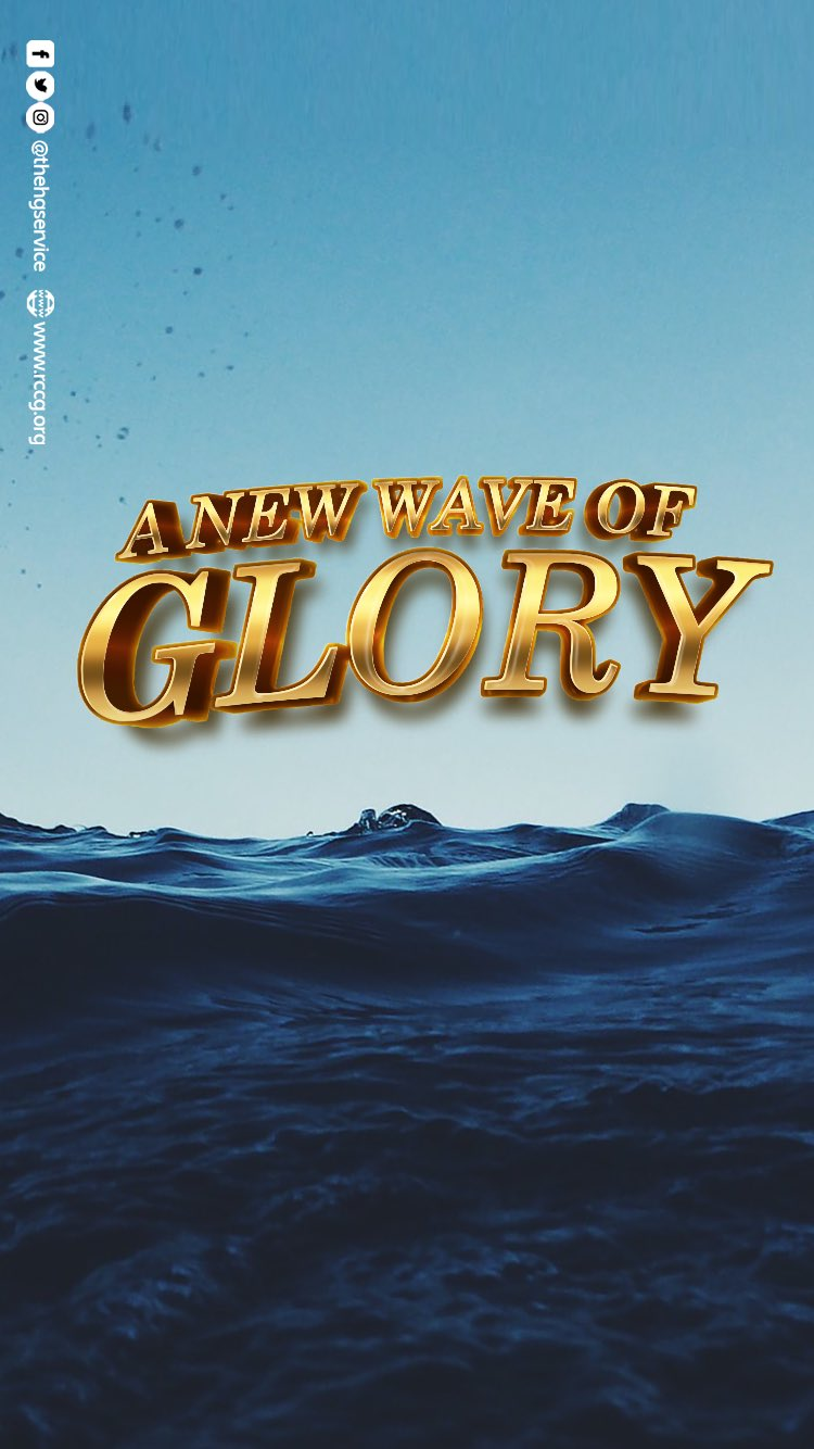 RCCG AUGUST 2021 HOLY GHOST SERVICE SERMON AND PRAYER POINTS- A NEW WAVE OF GLORY