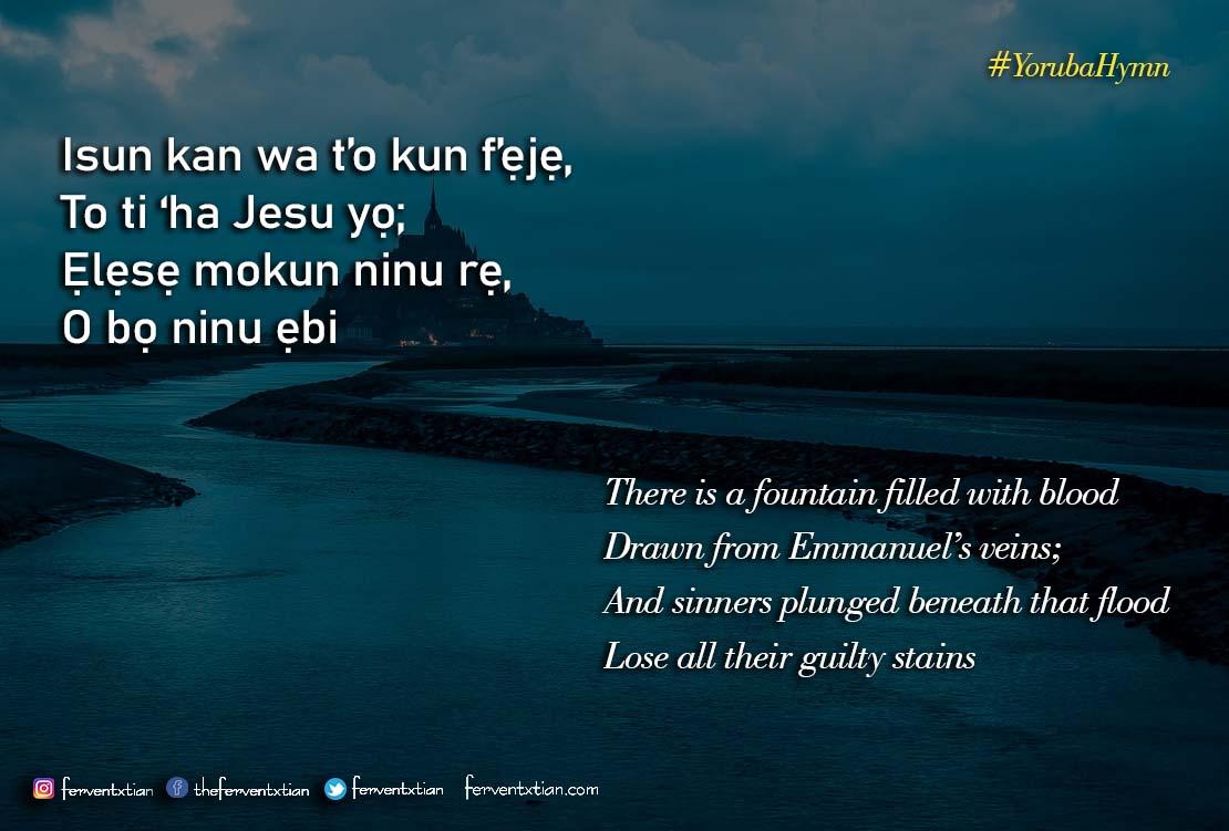 Yoruba Hymn: Isun kan wa t'o kun f'ẹjẹ – There is a fountain filled with blood