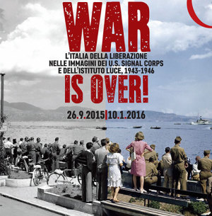 War is over! Colori e ombre dell'Italia durante la seconda guerra mondiale: due archivi fotografici a confronto