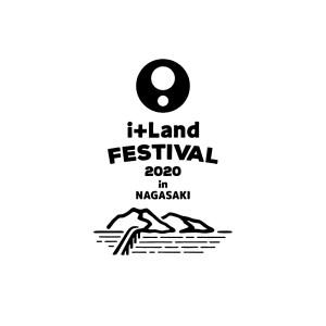 i+Land FESTIVAL 2020 in NAGASAKI