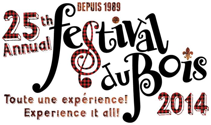 256h Annual Festival du Bois, 2014 Depuis 1989, Toute une expérience! Experience it all!