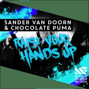 Sander van Doorn & Chocolate Puma Raise Your Hands Up