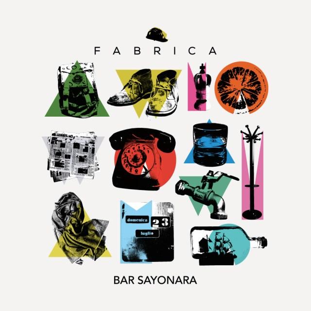 "Disco della settimana: Fabrica ""Bar Sayonara"""