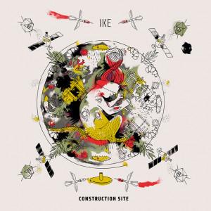 Disco della Settimana: Construction site di IKE