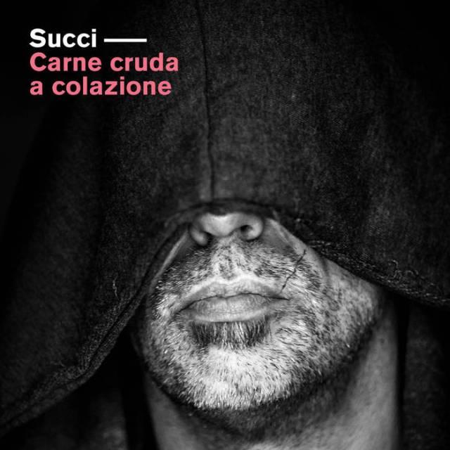 """Carne Cruda a Colazione: """"un disco in pieno stile Succi"""""""