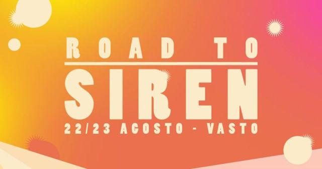 Road to Siren, 22 e 23 agosto anticipazione del Siren Festival