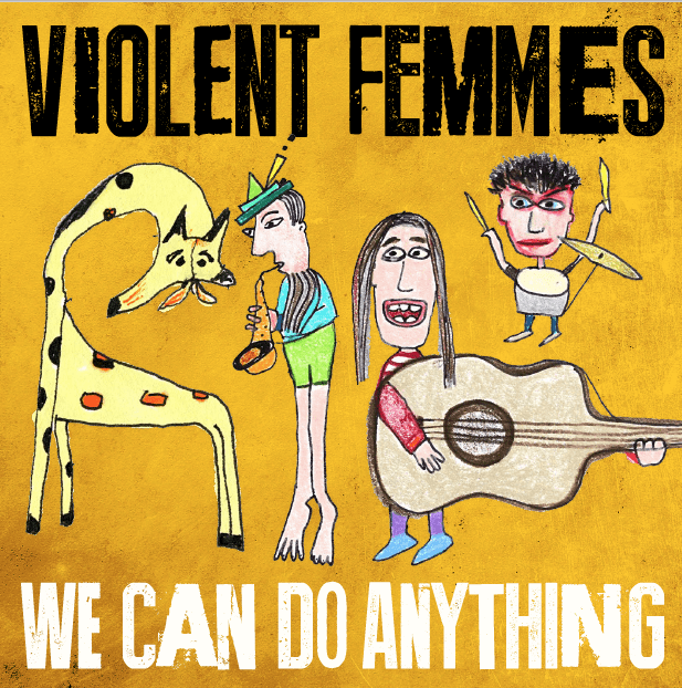 "Violent Femmes ""We Can Do Anything"""