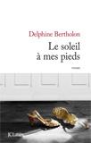 Delphine Bertholon, Le soleil à mes pieds