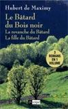 Hubert de Maximy, la saga du Bâtard