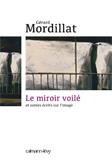 Gérard Mordillat, Le miroir voilé
