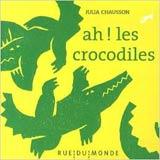 Julia Chausson, ah ! les crocodiles