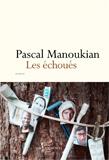 Pascal Manoukian, Les échoués