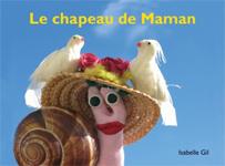 Isabelle Gil, Le chapeau de Maman