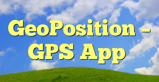 GeoPosition – GPS App