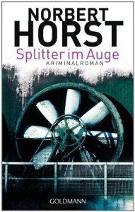 """Krimi: Norbert Horst: """"Splitter im Auge"""""""