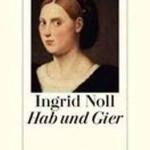"""!Tipp: Ingrid Noll """"Hab und Gier"""""""
