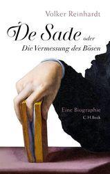 """Literatur: Volker Reinhardt """"de Sade: oder die Vermessung des Bösen"""""""