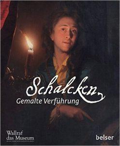 Godefridus Schalcken (1643 – 1706), ein Star der barocken Malerei, wiederentdeckt im Wallraf-Richartz-Museum, Köln