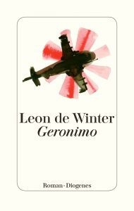 "Literatur: Leon de Winter ""Geronimo"""