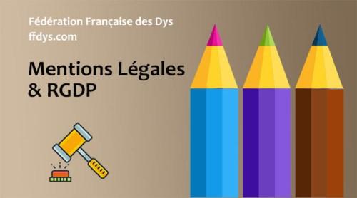 Mentions légales RGDP Fédération française des Dys