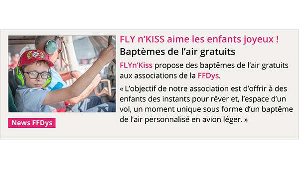 FLYn'Kiss propose des baptêmes de l'air gratuits aux associations de la FFDys.