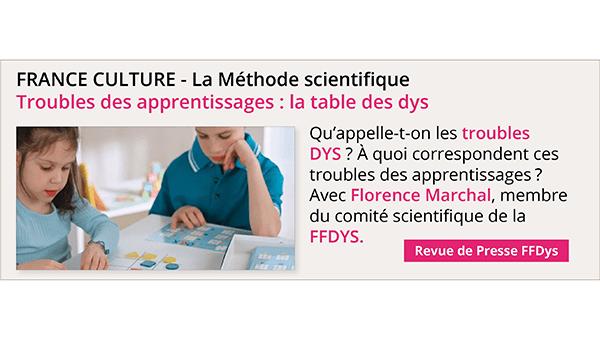 France Culture - La Méthode scientifique Troubles des apprentissages : la table des DYS