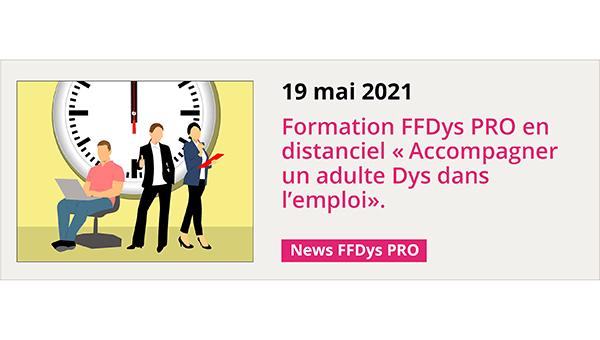 19 mai 2021 - Formation en distanciel: Accompagner un adulte Dys dans l'emploi