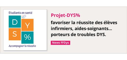 Projet-DYS% : favoriser la réussite des élèves infirmiers, aides-soignants... porteurs de troubles DYS