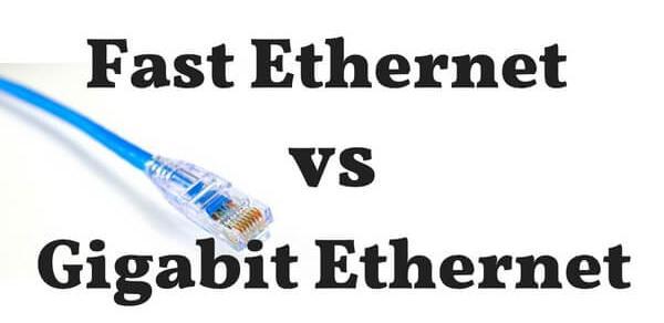 Fast Ethernet vs Gigabit Ethernet