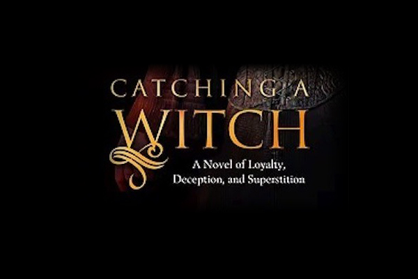 Catching a Witch, A Novel by Heidi Eljarbo