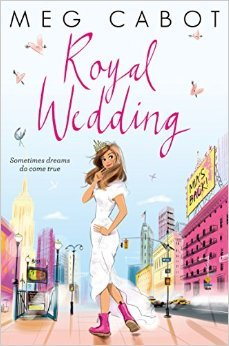 (Mia's Getting Married?!): Royal Wedding by Meg Cabot