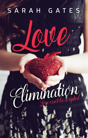 (The Bachelor in Novel form): Love Elimination by Sarah Gates
