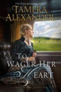 Read To Wager Her Heart by Tamera Alexander