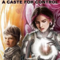 Acolytes: A Caste for Control