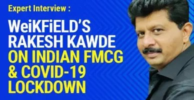 Weilfield's Rakesh Kawde on Indian FMCG & Covid-19 lockdown