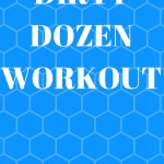 Dirty Dozen Workout- No Equipment Required!