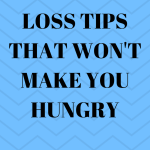 5 Weight Loss Tips That Won't Make You Hungry