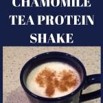 Calming Bedtime Warm Vanilla Chamomile Tea Protein Shake